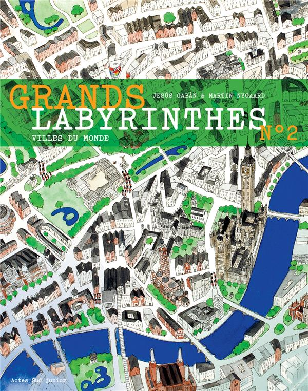 GRANDS LABYRINTHES 2 - VILLES DU MONDE Nygaard Martin Actes Sud junior